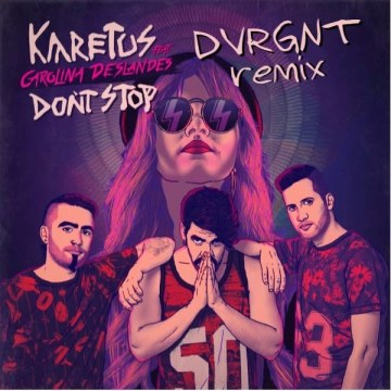 Karetus - Don't Stop feat. Carolina Deslandes (DVRGNT remix) Artwork