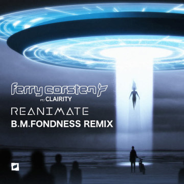 Ferry Corsten - Reanimate feat. Clairity (B.M.Fondness remix) Artwork