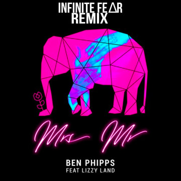 Ben Phipps - Mrs. Mr. Feat. Lizzy Land (INFINITE FE∆R remix) Artwork