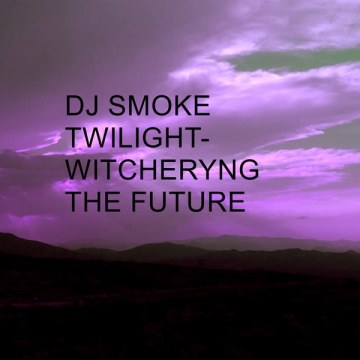 Dj Smoke Twilight - Witcheryng The Future Artwork