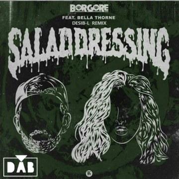 Borgore - Salad Dressing feat. Bella Thorne (Desib-L remix) Artwork