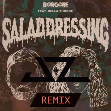 Borgore - Salad Dressing feat. Bella Thorne (Jz remix) Artwork