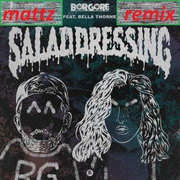 Borgore - Salad Dressing feat. Bella Thorne (Mattz remix) Artwork