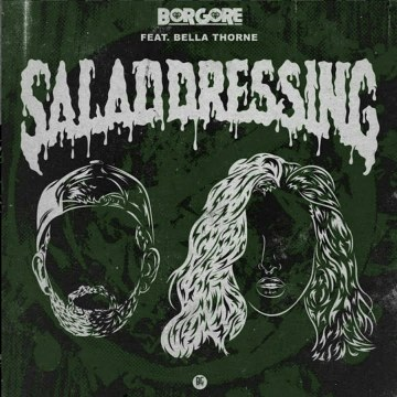 Borgore - Salad Dressing feat. Bella Thorne (DJGh3TTO remix) Artwork