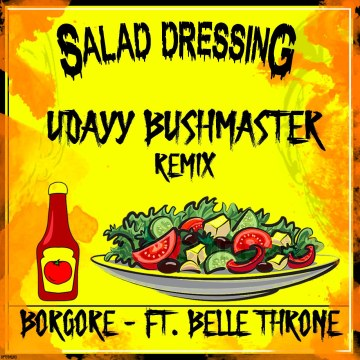 Borgore - Salad Dressing feat. Bella Thorne (Udayy Bushmaster remix) Artwork