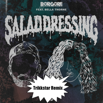 Borgore - Salad Dressing feat. Bella Thorne (TrikkstaR remix) Artwork