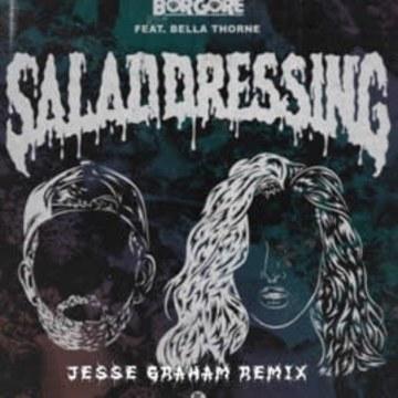 Borgore - Salad Dressing feat. Bella Thorne (Jesse Graham remix) Artwork