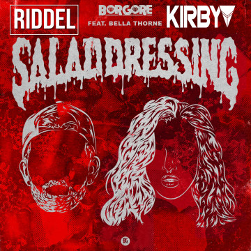 Borgore - Salad Dressing feat. Bella Thorne (Riddel remix) Artwork