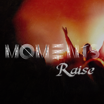 Raise - Moments Artwork