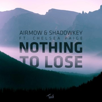 AIRMOW & SHADOWKEY - Nothing To Lose (ft. Chelsea Paige) Artwork