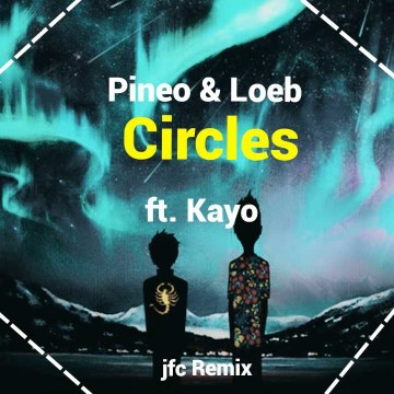 PINEO & LOEB - Circles (feat. Kayo) (JFC remix) Artwork