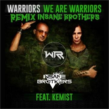 WARRIORS - We Are Warriors (feat. Kemist) (Insane Brothers remix) Artwork