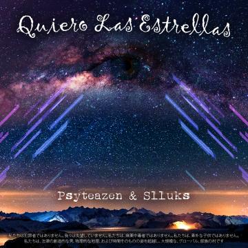 Psyteazen - Psyteazen & Slluks - Quiero Las Estrellas (Free Download) Artwork