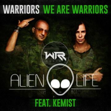 WARRIORS - We Are Warriors (feat. Kemist) (Alien Life remix) Artwork