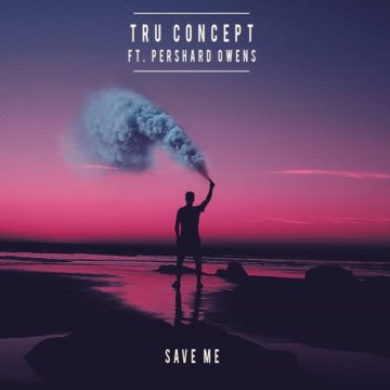 TRU Concept - Save Me (ft. Pershard Owens) Artwork