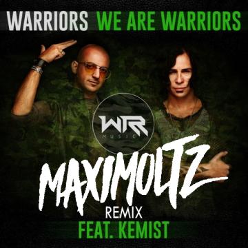 WARRIORS - We Are Warriors (feat. Kemist) (Maximoltz remix) Artwork