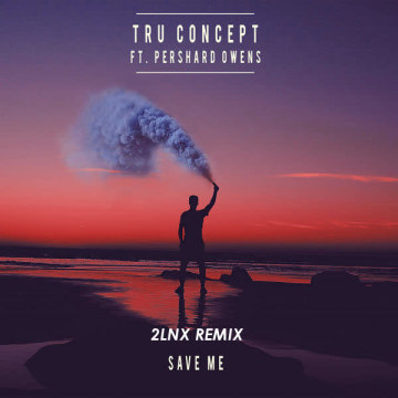TRU Concept - Save Me (ft. Pershard Owens) (2LNX remix) Artwork