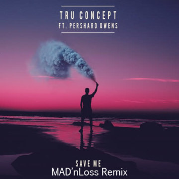 TRU Concept - Save Me (ft. Pershard Owens) (MAD'nLoss remix) Artwork
