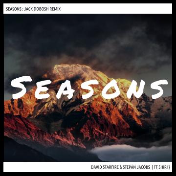 David Starfire & Stephan Jacobs - Seasons feat. Shri (Jack Dobosh remix) Artwork