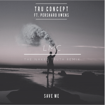 TRU Concept - Save Me (ft. Pershard Owens) (LMC remix) Artwork