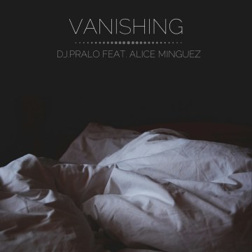 Dj Pralo - Dj.Pralo Feat. Alice Minguez - Vanishing Artwork