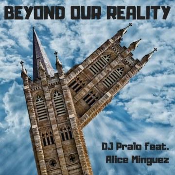 Dj Pralo - Dj.Pralo Feat. Alice Minguez - Beyond our reality Artwork