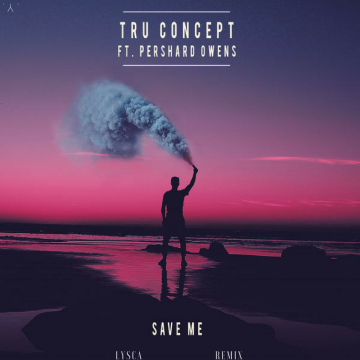 TRU Concept - Save Me (ft. Pershard Owens) (Lysca remix) Artwork