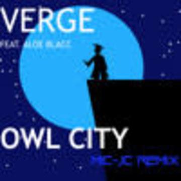 Mic-JC - Owl City - Verge (feat. Aloe Blacc) [Mic-JC Remix] Artwork