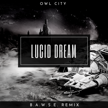 Owl City - Lucid Dream (B.A.W.S.E Remix) Artwork
