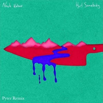 Noah Kahan - Hurt Somebody (Pyter Remix) Artwork