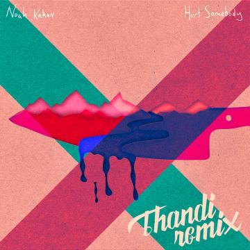 Noah Kahan - Hurt Somebody (Thandi Remix) Artwork