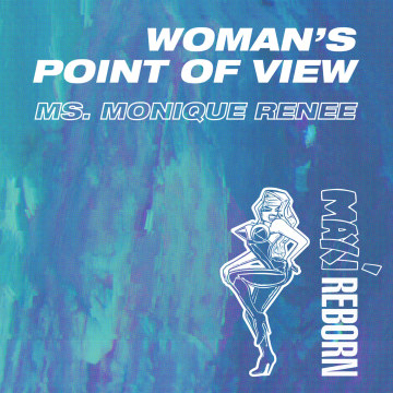 Ms Monique Renee - A Woman's Point Of View Artwork