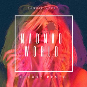 Bonnie McKee - Mad Mad World (DeLuXz Music Remix) Artwork