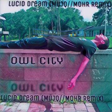 Owl City - Lucid Dream (MuJQ//MoHR Remix) Artwork