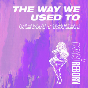 Cevin Fisher - The Way We Used To Artwork