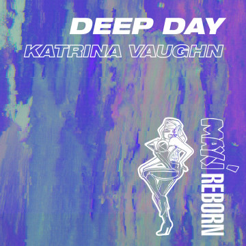 Katrina Vaughn - Deep Day Artwork
