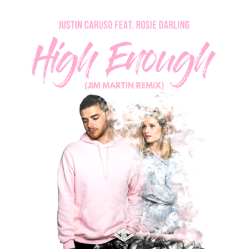 Justin Caruso - High Enough feat. Rosie Darling (Jim Martin Remix) Artwork