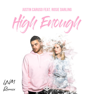 Justin Caruso - High Enough feat. Rosie Darling (LNM Remix) Artwork