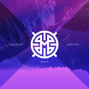 Delroy - Мечта (Mattroi remix) Artwork