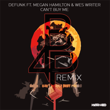 Defunk - Can't Buy Me feat. Megan Hamilton & Wes Writer (Brian for President Remix) Artwork