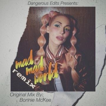 Bonnie McKee - Mad Mad World (Dangerous Edits Remix) Artwork