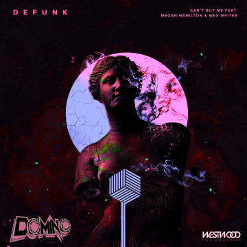 Defunk - Can't Buy Me feat. Megan Hamilton & Wes Writer (D0min0 Remix) Artwork
