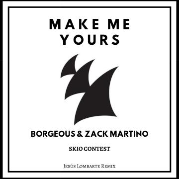 Borgeous & Zack Martino - Make Me Yours (Jesús Lombarte Remix) Artwork