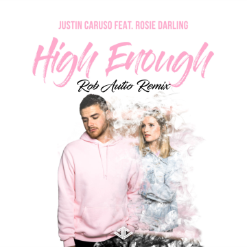 Justin Caruso - High Enough feat. Rosie Darling (Rob Autio Remix) Artwork