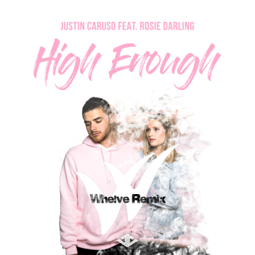 Justin Caruso - High Enough feat. Rosie Darling (Whelve Remix) Artwork