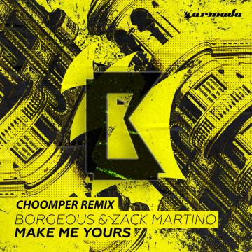 Borgeous & Zack Martino - Make Me Yours (Choomper Remix) Artwork
