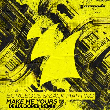 Borgeous & Zack Martino - Make Me Yours (DeadLooper Remix) Artwork
