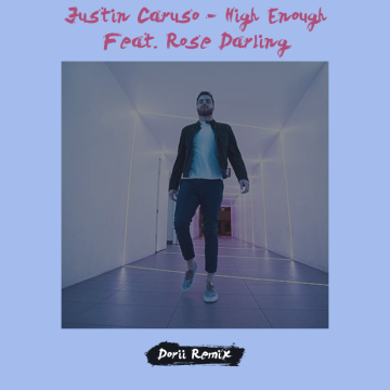 Justin Caruso - High Enough feat. Rosie Darling (Dorii Remix) Artwork