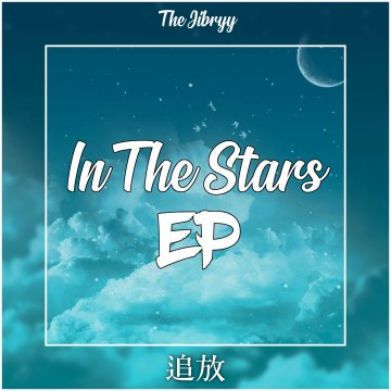 The Jibryy - 'In The Stars EP' by The Jibryy [Teaser] Artwork