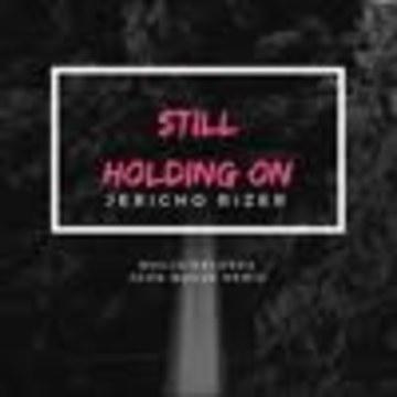John Magus - Jericho Rizer (Still Holding On) | John Magus Remix Artwork